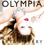 "Bryan Ferry ""Olympia"" (Virgin)"